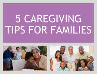5 Caregiving Tips for Families