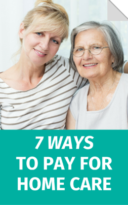 7 ways to pay for home care