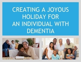 Creating a Joyous Holiday for an Individual With Dementia