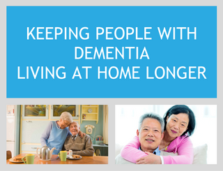 Keeping People With Dementia Living at Home Longer