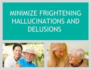 Minimize Frightening Hallucinations and Delusions