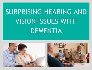 Surprising Hearing and Vision Issues in Dementia