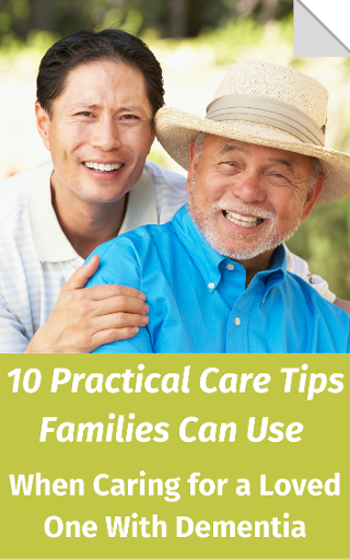 10 Practical Care Tips Families Can Use When Caring for a Loved One With Dementia.png